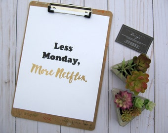 Less Monday, More Netflix. - Print
