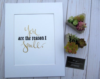 You are the reason I smile - Print