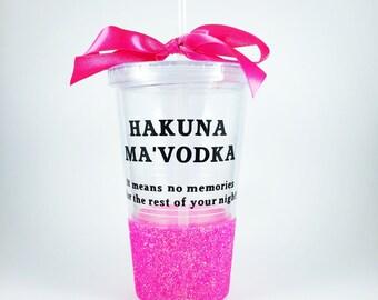 Hakuna Ma'Vodka Plastic Straw Tumbler, 470ml, Glitter Cup, Acrylic Glitter Tumbler