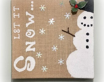 Snowman Burlap Canvas Art - Home Decor - Wall Decor - Let It Snow -  Holiday Art - READY TO SHIP!