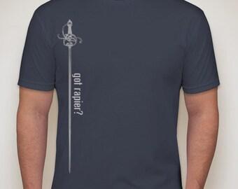 Sword Tee Rapier T-shirt Fencing Got Rapier? Shirt