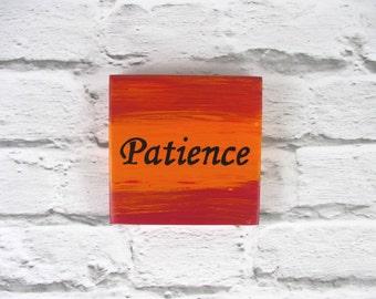Patience affirmation wooden plaque - inspirational quote wooden art - meditation art - orange wall decor - positive affirmation plaque