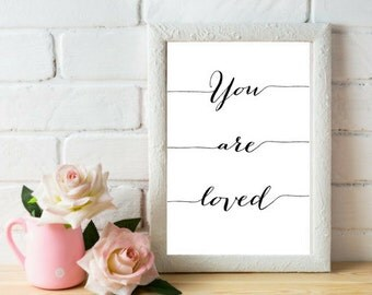 You Are Loved, You Are Loved Print, You Are Loved Wall Art, Nursery Wall Art, Love Quote, Script Wall Art, Inspirational Quote, Nursery Art