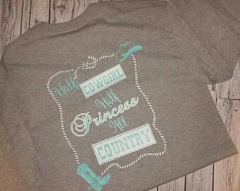 Half COWGIRL, Half PRINCESS, All COUNTRY, Southern Girl Shirt, Country Girl