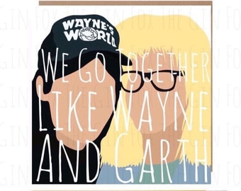Waynes World Card • Waynes World Birthday Card • Friendship Birthday card • Garth • Wayne • 90s Birthday Card • Movie Card • Funny Birthday