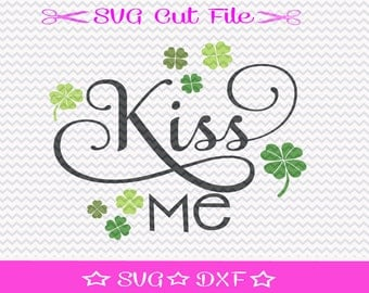 St Patricks Day SVG Cut File / Saint Patricks Day SVG / St Pattys SVG / Kiss Me svg