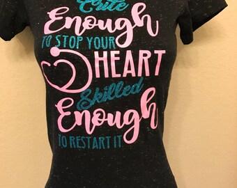 Nurse tee shirt.  Cute enough to stop your heart!