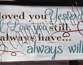 I loved you Yesterday    SVG, PNG, JPEG