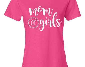 Mom of Girls, Mom Shirt, Mom T-shirt