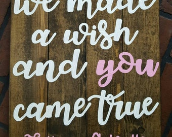 Customized we made a wish and you came true nursery wood sign