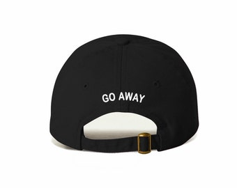 Go Away Embroidered Baseball Cap