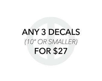 Any 3 Decals - Decal Stickers / Home Decor / Wall Decals / Wall Art