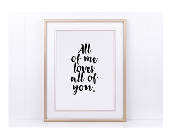 "Poster, print, print ""all of me loves all of you"""
