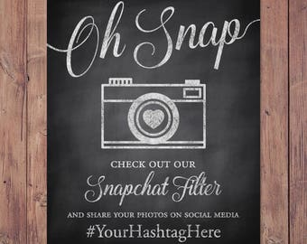 Wedding snapchat filter sign - oh snap check out our snapchat filter - rustic wedding sign - wedding hashtag sign - PRINTABLE 8x10 - 5x7