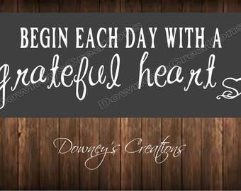 WALL DECAL / Begin each day with a grateful heart / vinyl wall decal / Multiple colors to choose from / Home decor
