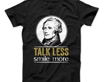 Talk Less Smile More Hamilton Classic T-Shirt For Hamilton The Musical Fans