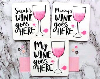 Rosé Wine Coaster, Funny Coaster, Personalised Wine Coaster, Rosé Wine Gift, My Wine Goes Here, Wine Lover Gift, Alcohol Coaster, Wine Gift