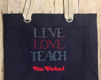 Teacher tote bag, teacher gift, teacher appreciation gift, navy, red, teal, silver, live love teach phrase, personalized embroidered