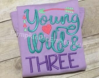Young, Wild, & Three Shirt/Birthday/3rd