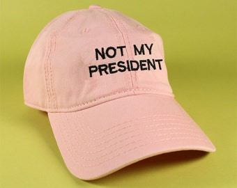 NEW Not My President Baseball Hat Dad Hat Low Profile White Pink Black Fuck Trump Hat Embroidered Unisex Adjustable Strap Back Baseball Cap