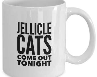 JELLICLE CATS Come Out Tonight - CATS The Musical Inspired Mug - Broadway Fan Gift - 11 oz white coffee tea cup