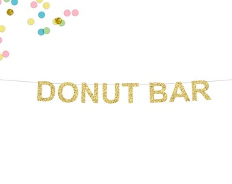 Donut Bar Glitter Banner | Wedding Reception Banner | Candy Buffet Banner | Sweets Table Banner | Donut Bar | Wedding Dessert Table Banner