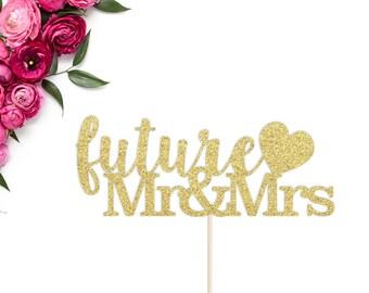 Wedding Cake Topper | Future Mr & Mrs Cake Topper | Engagement Party Cake Topper | Mr and Mrs Cake Topper | Wedding Decor | Bridal Shower
