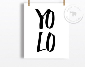 You Only Live Once - Yolo - Yolo Print - You Only Live Once Print - Yolo Poster - Hipster Art - Yolo Sign - Yolo Art - Yolo Wall Art