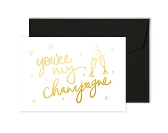 You're my champagne - Valentine's Day Card