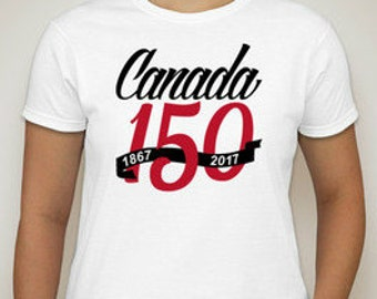 Canada 150 T-SHIRT.   150 years of greatness!