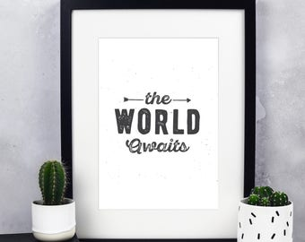 The World Awaits Print - Inspirational Quote - Typography Print - Travel Print - Adventure Print - Travel Quotes - Adventure Quotes