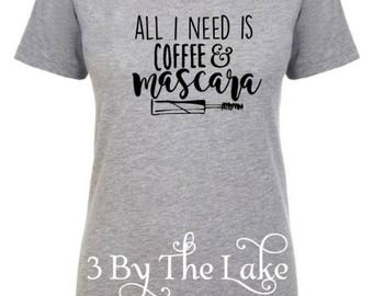All I Need is Coffee and Mascara, Women's V Neck T shirt