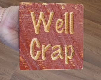 Well Crap sign / FREE SHIPPING in USA / Rustic Reclaimed wood / Minimalist Design / Man Cave Decor / Farm House Decor / Father's Day Gift