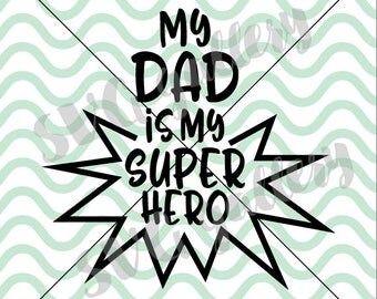 My dad is my superhero SVG, dad svg, Father's day SVG, Digital cut file, superhero svg, super dad svg, super hero svg, commercial use OK