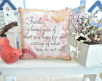 Faith Is Being Sure Lil Inspirational Pillow, 6.5X6.5, Quote Pillow, Nursing Home Gift