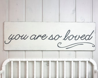 """You are so loved 