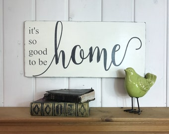 "It's so good to be home sign | housewarming gift | rustic wood sign | home sweet home | home sign | fixer upper decor | 11.25"" x 24"""