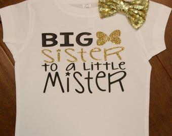 Big Sister Shirt, Big Sister to a little mister Shirt, Big Sister, New Baby, Little Mister, Big Sister Little Mister, Big Sister Shirt,