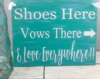 """Shoes Here Vows There & Love Everywhere Sign-Rustic Beach Wedding Sign-Vow Wedding Sign-12""""x9""""Sign-Rustic Beach Sign"""