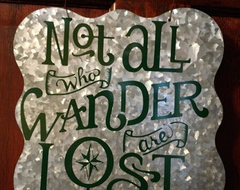 Not All Who Wander Are Lost - Metal Sign