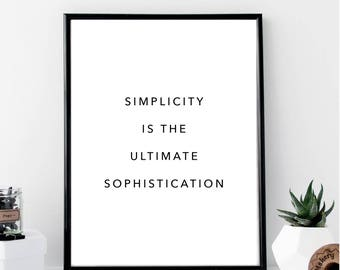 Simplicity is the Ultimate Sophistication Print // Minimalist // Wall Art // Typography // Fashion // Scandinavian // Boho // Modern Office