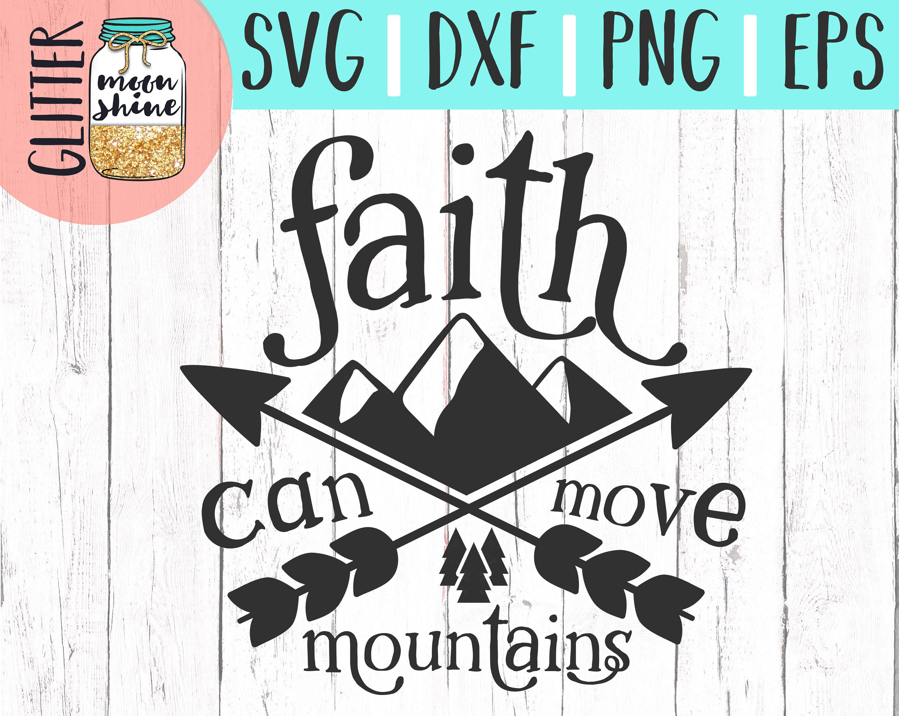Faith Can Move Mountains Svg Eps Dxf Png Files For Cutting