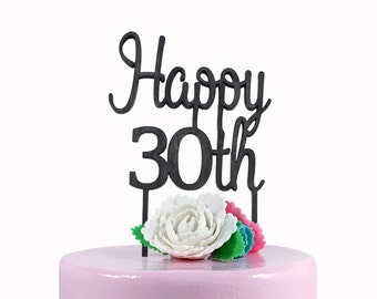 30 Birthday  Cake Topper - Thirty Cake Topper - Cake Topper 30 - 30th Birthday Cake Topper - Happy 30th - Birthday Cake Topper