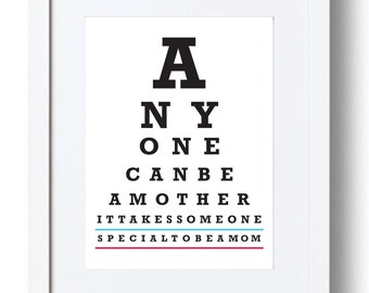 Gift for New Mom, Anyone Can be a Mother, Eye Chart Poster, Mothers Day Gift, Wall Decor, Last Minute Mothers Day Gift