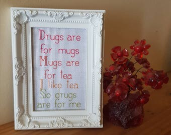 Drugs are for Mugs framed cross stitch