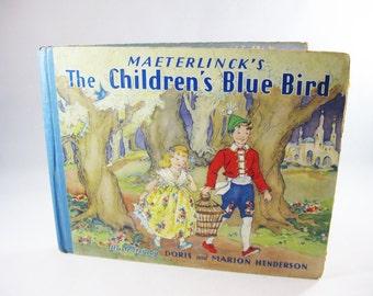 Maeterlinck's The Children's Blue Bird, 1913 Fairy Tale Book