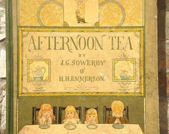Rare Antique Vintage Book Afternoon Tea by J. G. Sowerby and H. H. Emmerson 1880