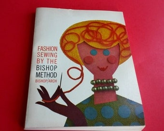 Fashion Sewing by the Bishop Method Bishop
