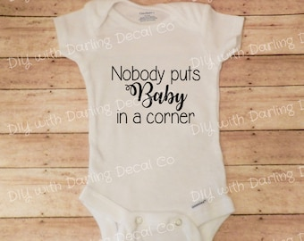 No One Puts Baby In a Corner Iron On Decal All in One Shirt Tee Do It Yourself Sleeper Dirty Creeper Dancing Infant Newborn Footie Pajamas