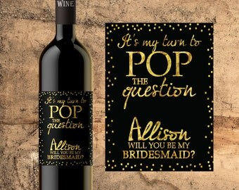 CUSTOM WINE BOTTLE Labels Pop The Question Bridesmaid Maid of Honor Asking Bridesmaid